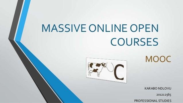 MASSIVE ONLINE OPEN COURSES MOOC KARABO NDLOVU 201212565 PROFESSIONAL STUDIES