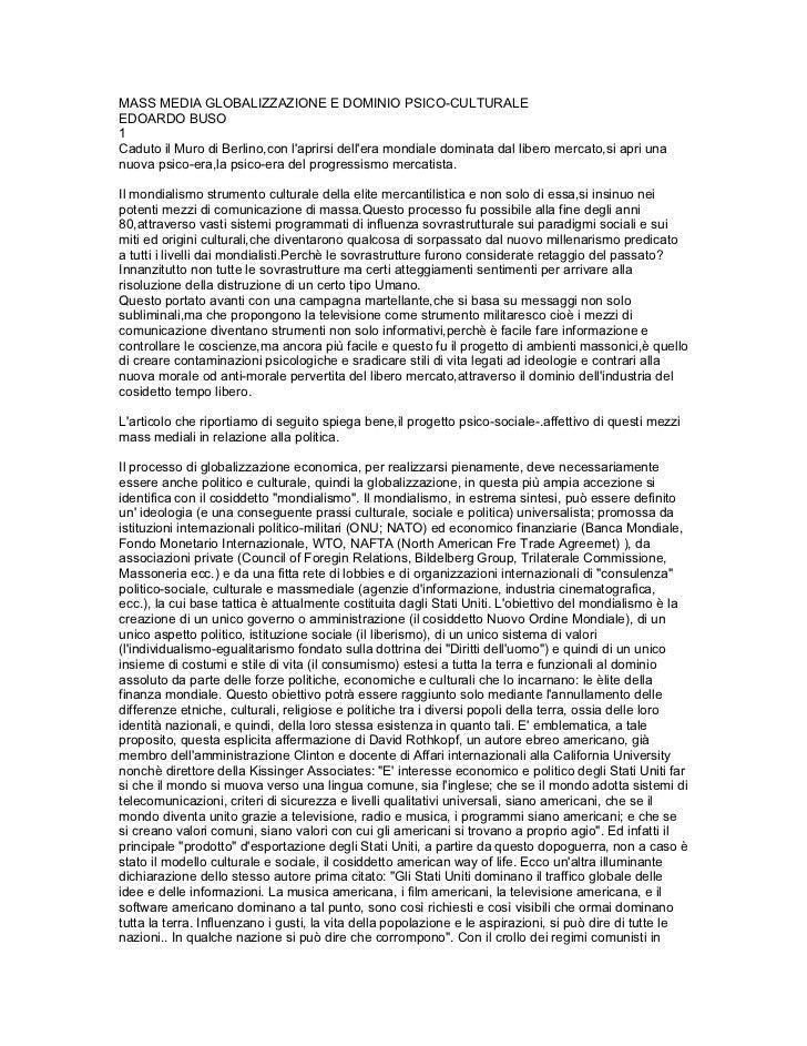 MASS MEDIA GLOBALIZZAZIONE E DOMINIO PSICO-CULTURALEEDOARDO BUSO1Caduto il Muro di Berlino,con laprirsi dellera mondiale d...