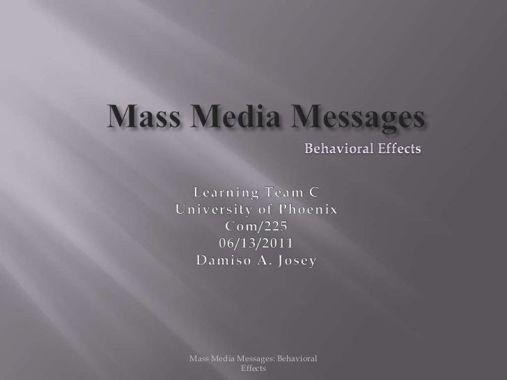 Mass media messages and behavioral effects