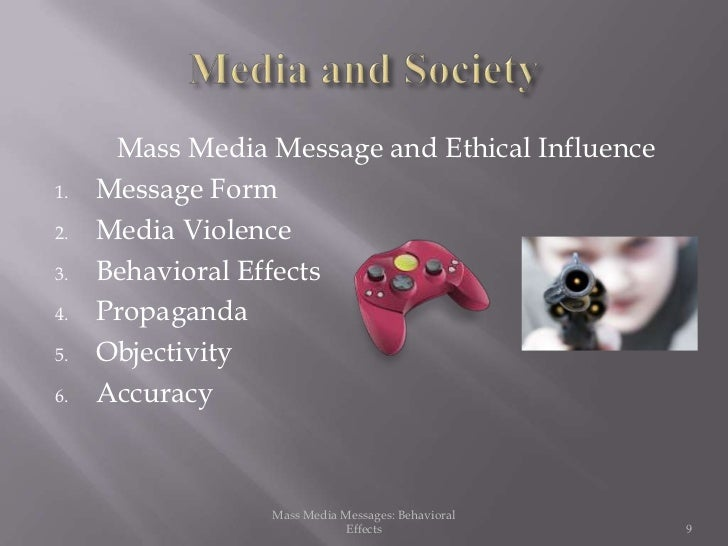 the effects of mass media violence on society About tv violence in 1972, perhaps because the mass accept that media violence poses a danger to society effects of media violence.