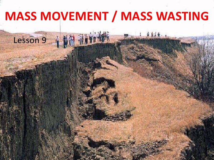 MASS MOVEMENT / MASS WASTING Lesson 9