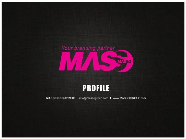 PROFILEMASSO GROUP 2012   info@massogroup.com   www.MASSOGROUP.com