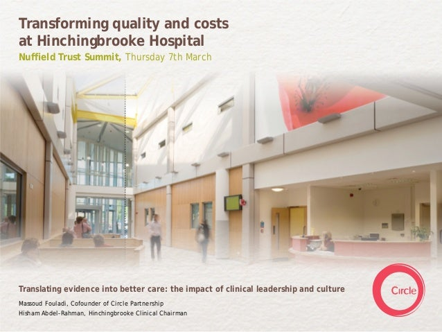 Transforming quality and costsat Hinchingbrooke HospitalNuffield Trust Summit, Thursday 7th MarchTranslating evidence into...