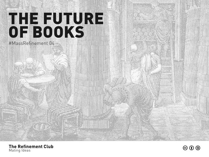 THE FUTUREOF BOOKS#MassRefinement 04The Refinement ClubMating Ideas