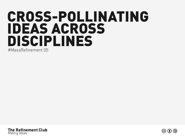 Cross-pollination of ideas across disciplines
