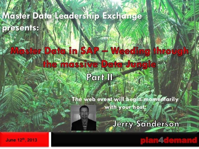 June 12th, 2013 plan4demandMaster Data Leadership Exchangepresents:The web event will begin momentarilywith your host: