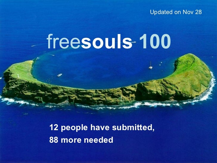 free souls  100 12 people have submitted,  88 more needed Updated on Nov 28