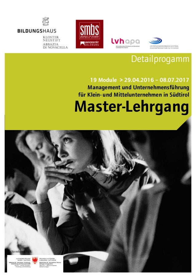19 Module > 29.04.2016 – 08.07.2017 Management und Unternehmensführung für Klein- und Mittelunternehmen in Südtirol Detail...