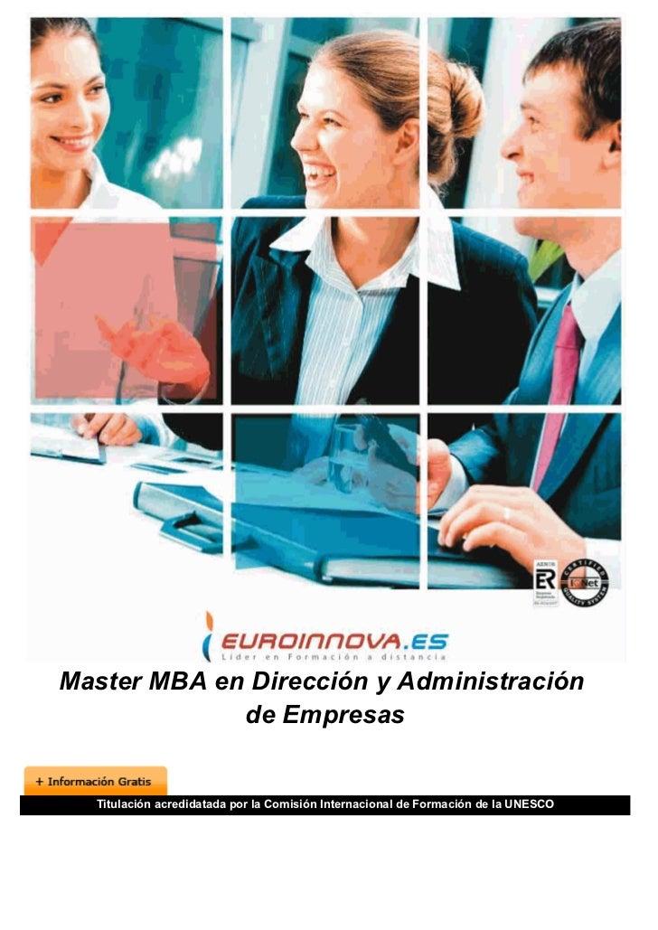 Master MBA en Dirección y Administración             de Empresas  Titulación acredidatada por la Comisión Internacional de...