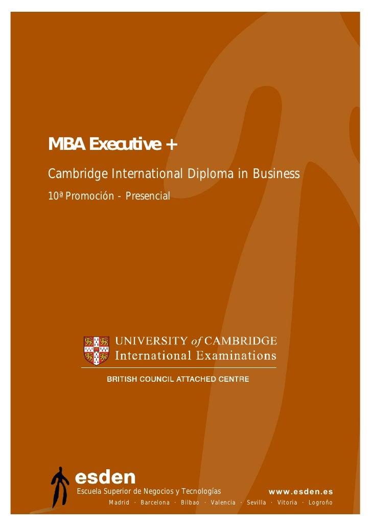 MBA Executive + Cambridge International Diploma in Business 10ª Promoción - Presencial           Escuela Superior de Negoc...