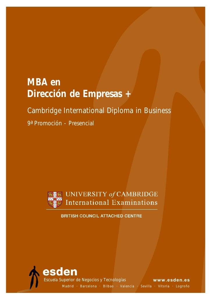 MBA en Dirección de Empresas + Cambridge International Diploma in Business 9ª Promoción - Presencial           Escuela Sup...