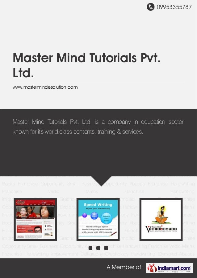 09953355787A Member ofMaster Mind Tutorials Pvt.Ltd.www.mastermindesolution.comAbacus Franchise Handwriting Franchise Vedi...