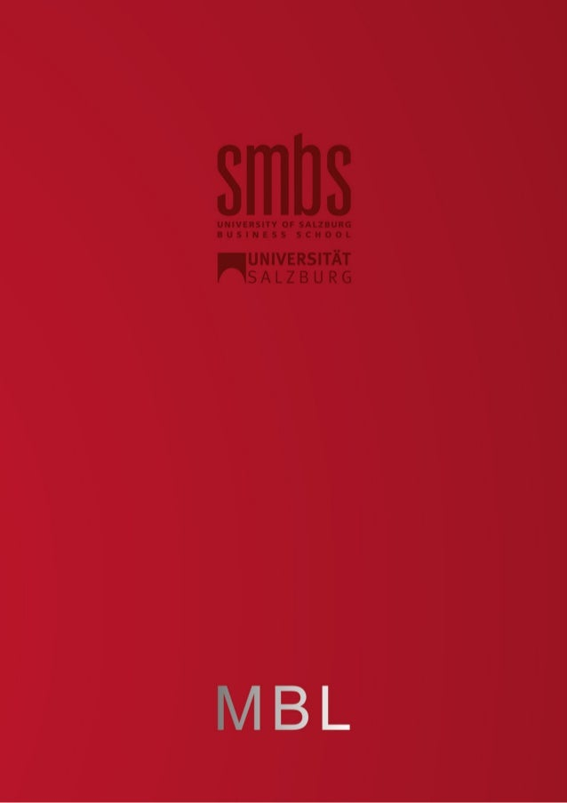 Univ.-Prof. Dr. Walter Pfeil Lehrgangsleiter MBL VORWORT Die SMBS als Business School der Univer- sität Salzburg hat sich ...