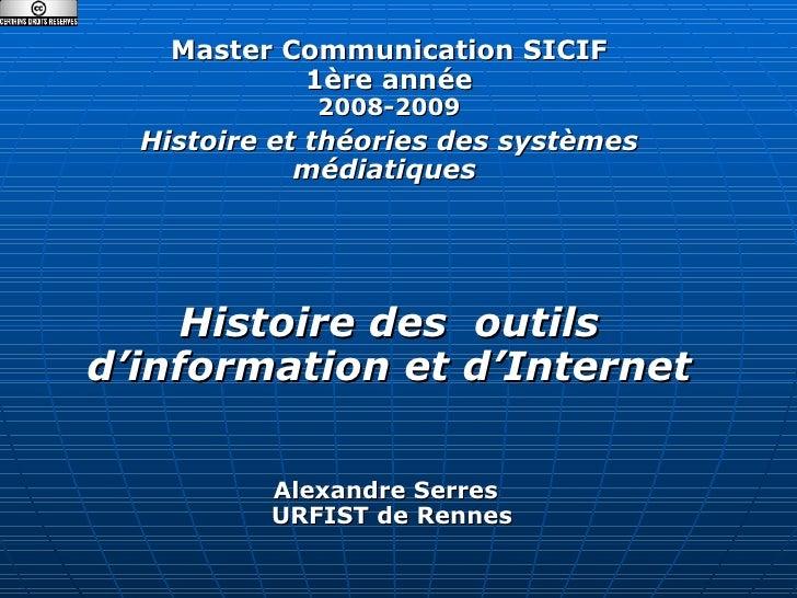 Master Communication SICIF  1ère année   2008-2009 Histoire et théories des systèmes médiatiques Histoire des  outils d'i...