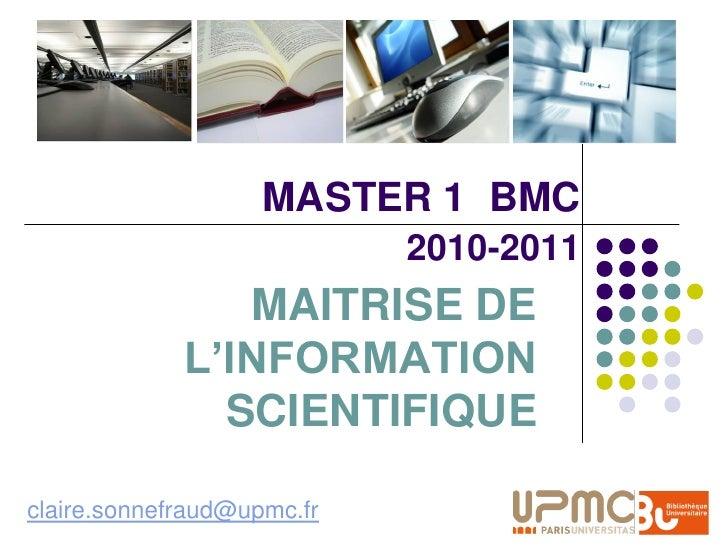 MASTER 1 BMC                             2010-2011                 MAITRISE DE              L'INFORMATION                S...