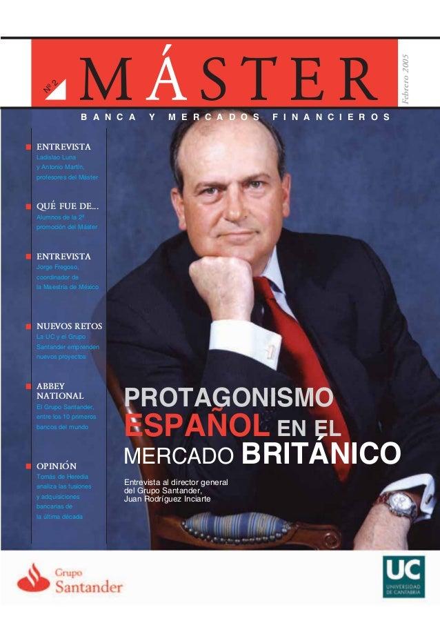 M A S T E R N º2 Febrero2005 B A N C A Y M E R C A D O S F I N A N C I E R O S ENTREVISTA Ladislao Luna y Antonio Martín, ...