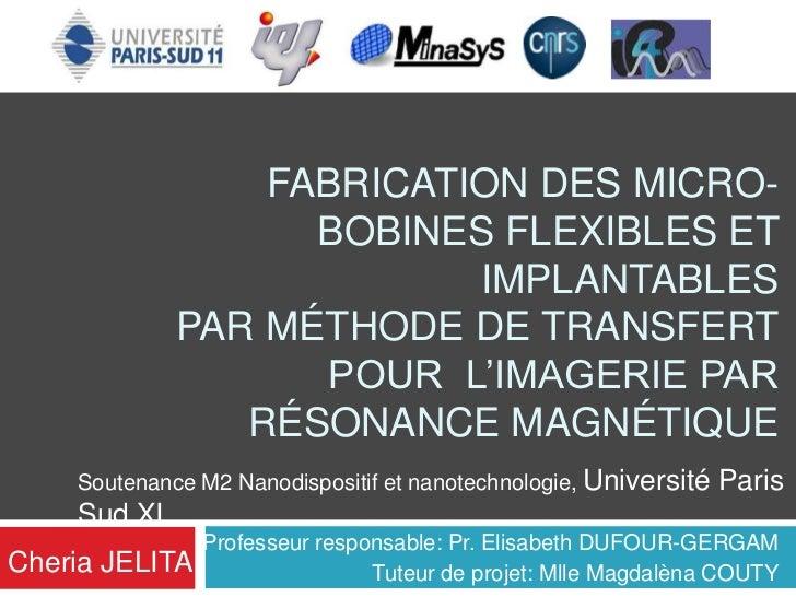 FABRICATION DES MICRO-                   BOBINES FLEXIBLES ET                          IMPLANTABLES             PAR MÉTHOD...