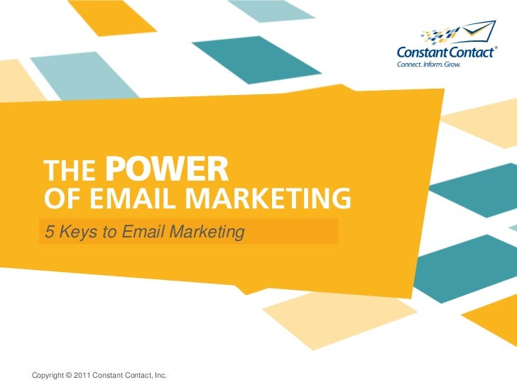 5 Keys to Email MarketingCopyright © 2011 Constant Contact, Inc.