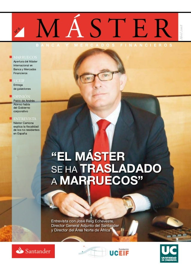 M Á S T E R N º6 Abril2008 UCEIF MARRUECOS OPINIÓN ENTREVISTA Entrega de galardones Apertura del Máster Internacional en B...