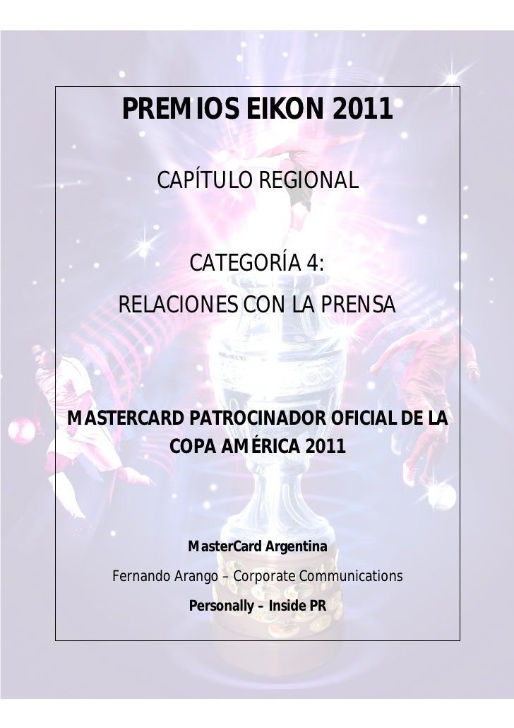 PREMIOS EIKON 2011          CAPÍTULO REGIONAL               CATEGORÍA 4:     RELACIONES CON LA PRENSAMASTERCARD PATROCINAD...
