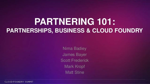 Partnering 101: Partnerships, Businesses & Cloud Foundry (Cloud Foundry Summit 2014)