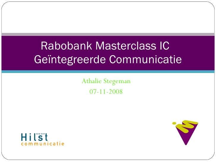 Athalie Stegeman 07-11-2008 Rabobank Masterclass IC  Geïntegreerde Communicatie