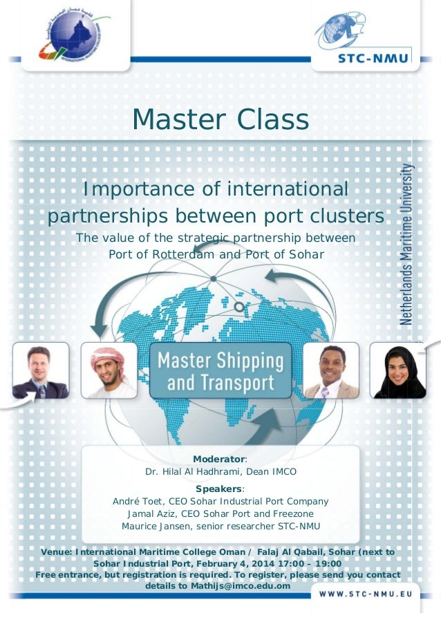 Master Class Importance of international partnerships between port clusters The value of the strategic partnership between...