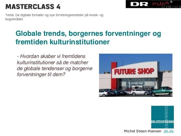 Masterclass 4 - Globale trends, borgernes forventninger og fremtiden kulturinstitutioner
