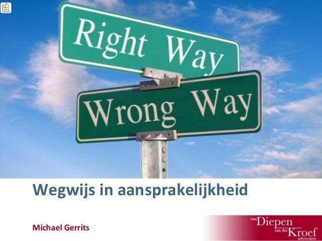 Wegwijs in aansprakelijkheid door Michael Gerrits