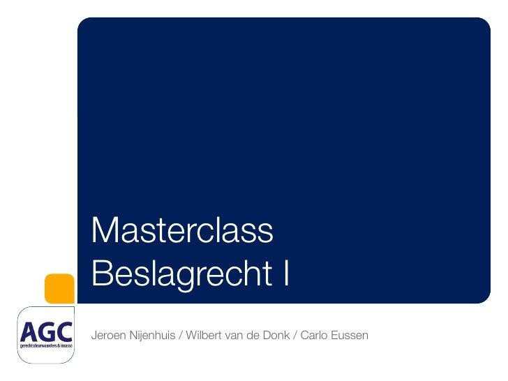 MasterclassBeslagrecht IJeroen Nijenhuis / Wilbert van de Donk / Carlo Eussen