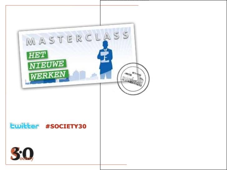 Masterclass Nieuwe Werken in de Society30.
