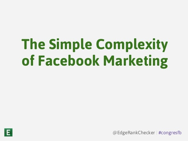 The Simple Complexity of Facebook Marketing — #congresfb