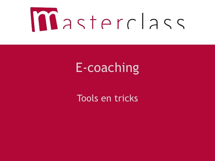 E-coaching<br />Tools en tricks<br />