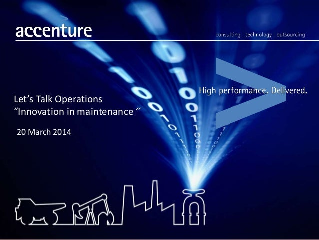 "Let's Talk Operations ""Innovation in maintenance"" 20 March 2014"
