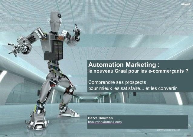 Automation Marketing :  le nouveau Graal pour les e-commerçants ?  !  Comprendre ses prospects  pour mieux les satisfaire....