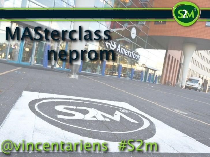 MASterclass   neprom@vincentariens #S2m