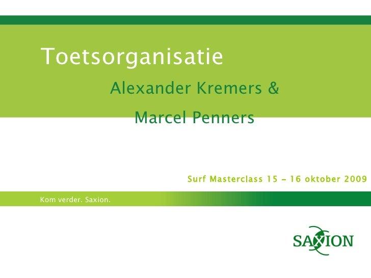 Toetsorganisatie Alexander Kremers & Marcel Penners Surf Masterclass 15 – 16 oktober 2009