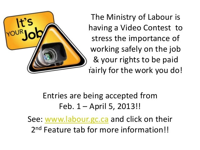 The Ministry of Labour is                having a Video Contest to                 stress the importance of               ...