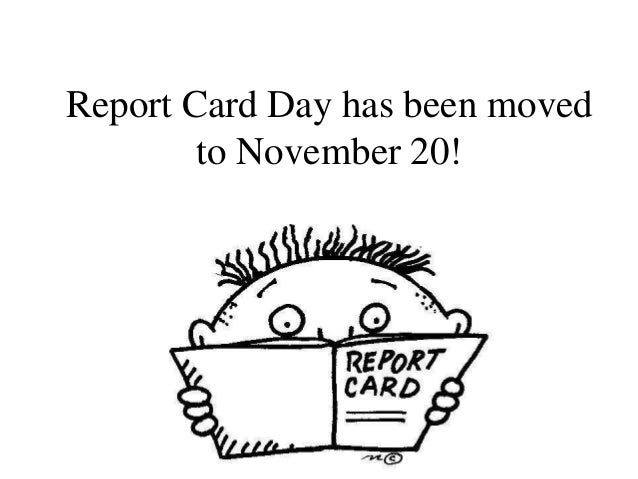 Report Card Day has been moved to November 20!