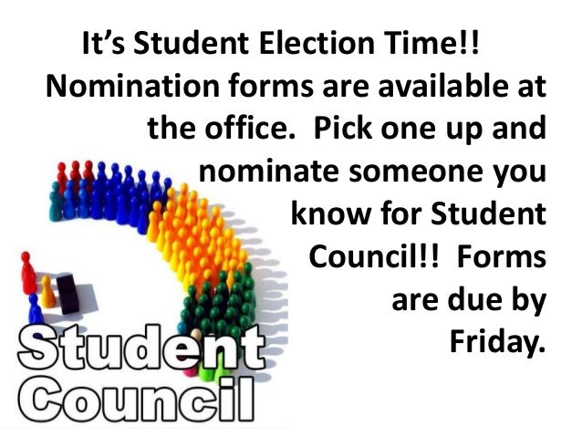 It's Student Election Time!! Nomination forms are available at the office. Pick one up and nominate someone you know for S...