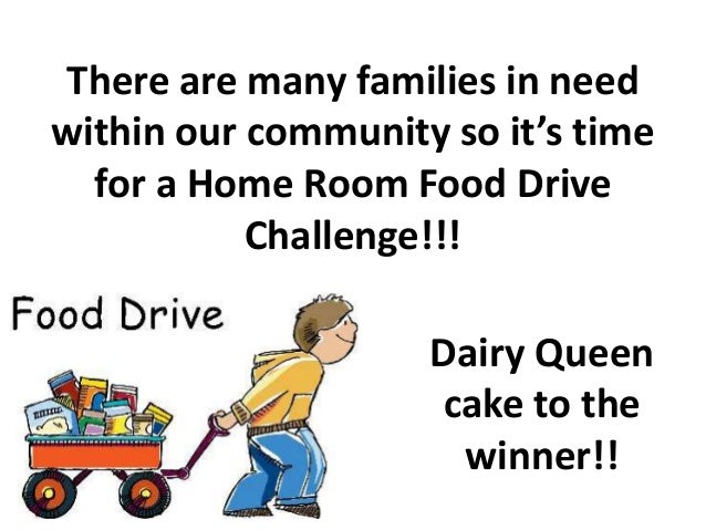 There are many families in need within our community so it's time for a Home Room Food Drive Challenge!!! Dairy Queen cake...