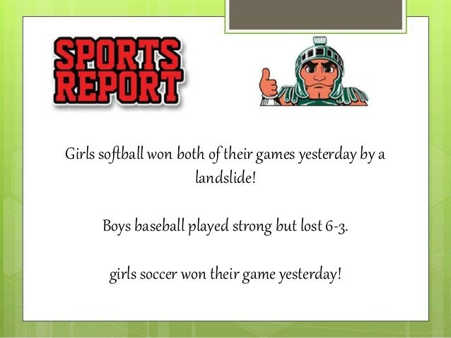 Girls softball won both of their games yesterday by a landslide! Boys baseball played strong but lost 6-3. girls soccer wo...