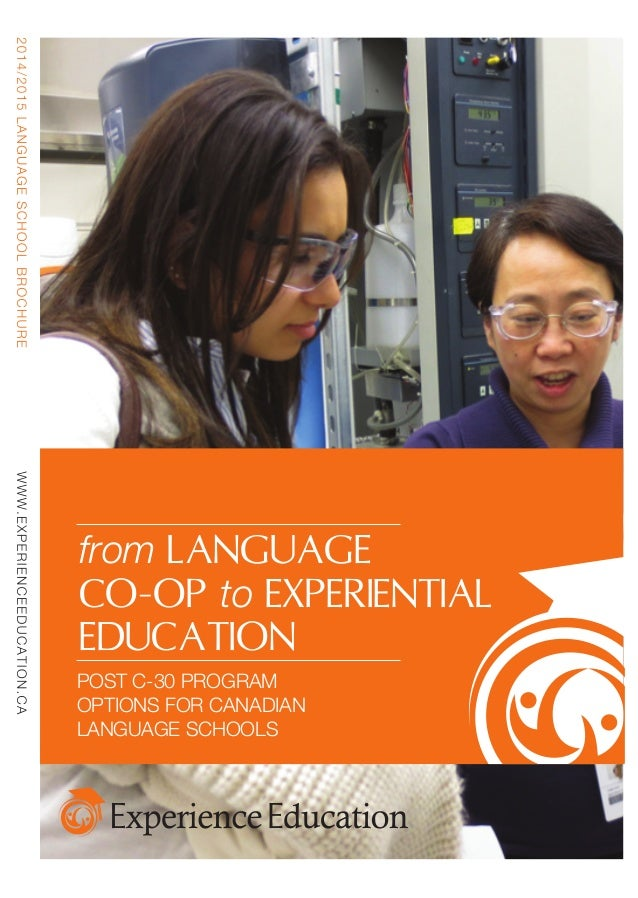 from LANGUAGE CO-OP to EXPERIENTIAL EDUCATION POST C-30 PROGRAM OPTIONS FOR CANADIAN LANGUAGE SCHOOLS