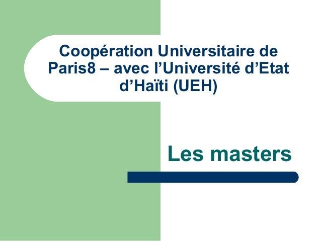 Les masters Coopération Universitaire de Paris8 – avec l'Université d'Etat d'Haïti (UEH)