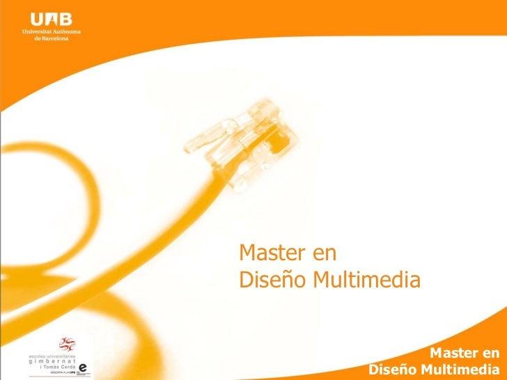 Master enDiseño Multimedia                    Master en            Diseño Multimedia