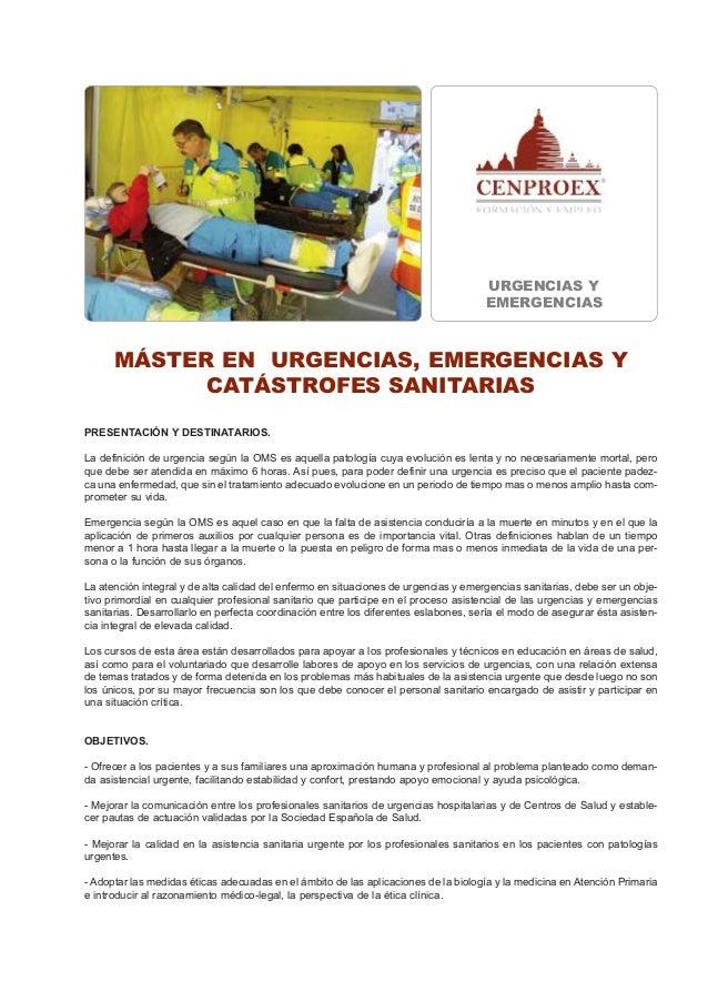 MÁSTER EN URGENCIAS, EMERGENCIAS Y CATÁSTROFES SANITARIAS PRESENTACIÓN Y DESTINATARIOS. La definición de urgencia según la...