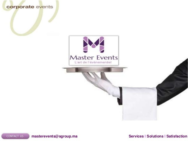 Services I Solutions I Satisfactionmasterevents@sgroup.ma