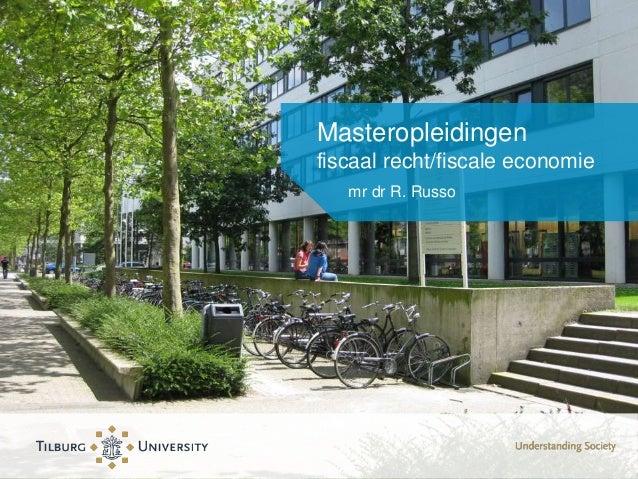 Masterthesis Fiscaal Recht, Fiscale Economie en de Postdoctorale opleiding Belastingkunde