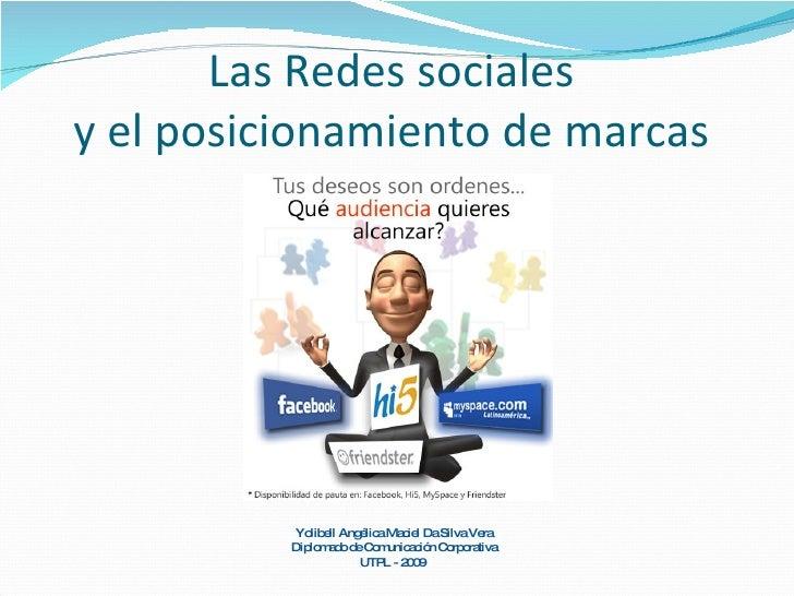 Las Redes sociales  y el posicionamiento de marcas  Yolibell Angélica Maciel Da Silva Vera Diplomado de Comunicación Corpo...