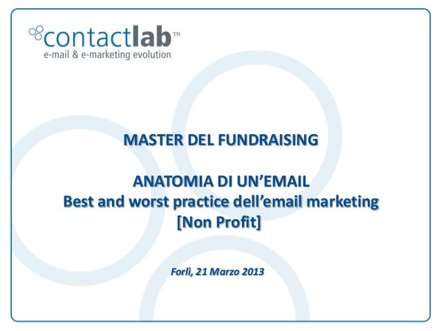 MASTER DEL FUNDRAISING                                ANATOMIA DI UN'EMAIL                       Best and worst practice d...